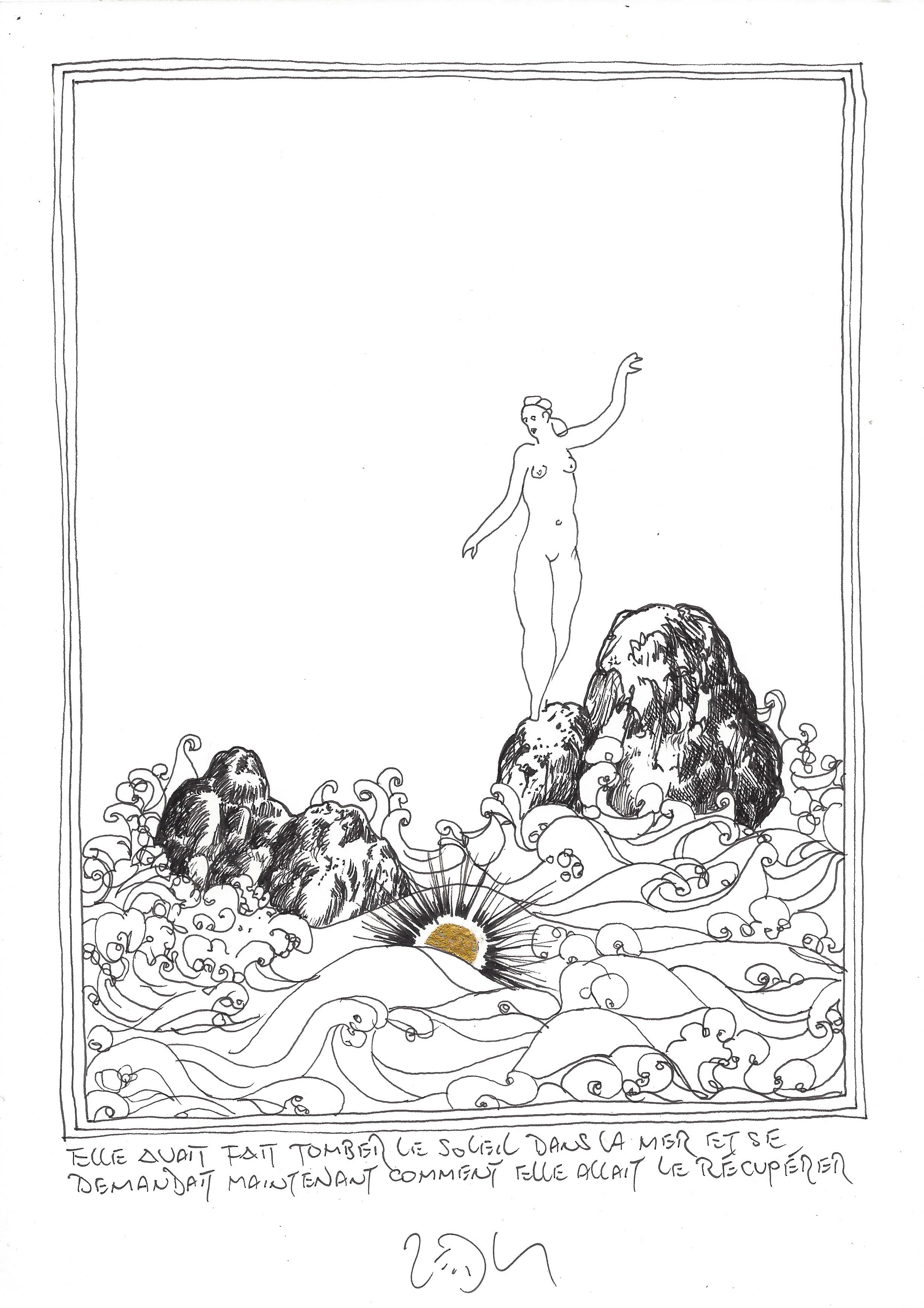 « She had dropped the sun into the sea, and was now uncertain as to how to go about getting it back – Elle avait fait tomber le soleil dans la mer et se demandait maintenant comment elle allait le récupérer »