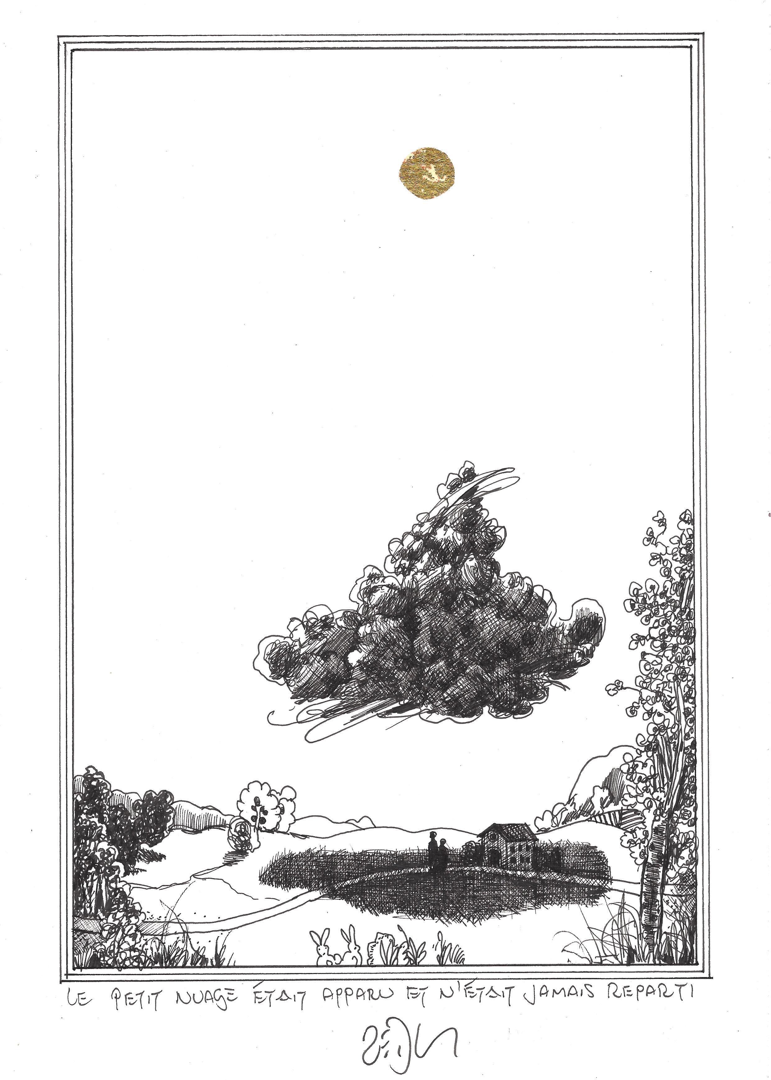« The little cloud had moved in, never to leave again – Le petit nuage était apparu et n'était jamais reparti »